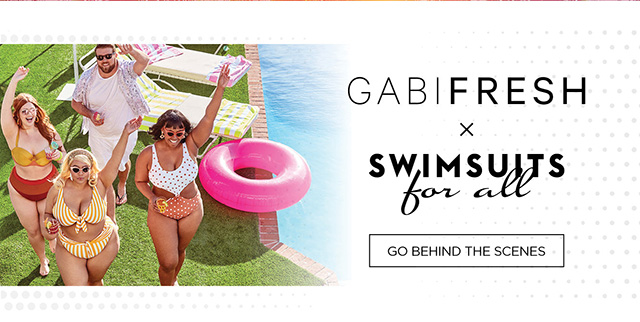Gabi Fresh x Swimsuits for All - Go to Behind the Scenes