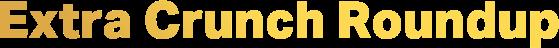 Extra Crunch Roundup logo