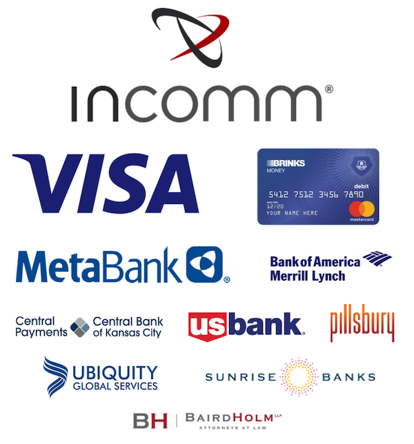 Incomm, Visa, Brinks, MetaBank, Bank of America Merrill Lynch, Central Payments, US Bank, Pillsbury, Ubiquity Global Services, Sunrise Banks & Baird Holm