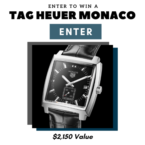 Enter for a chance to win: A Tag Heuer Monaco watch (est. value of $2,150) [Specifications: Quartz Movement, 37 mm Case, Steel Case, Crown, Bezel, Alligator Leather Band, Model: WAW131A.FC6177].
