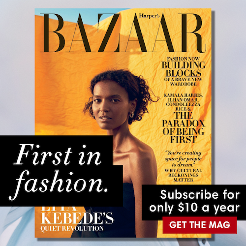 First in fashion. Subscribe to Harper's BAZAAR for only $10 a year. Get the mag!