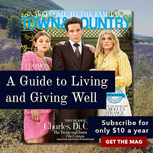 A Guide to Living and Giving Well. Subscribe to Town & Country for only $10 a year. Get the mag!