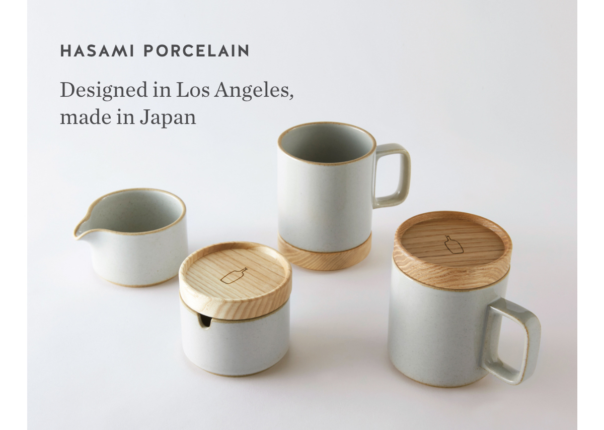 Hasami Porcelain. Designed in Los Angeles, made in Japan.