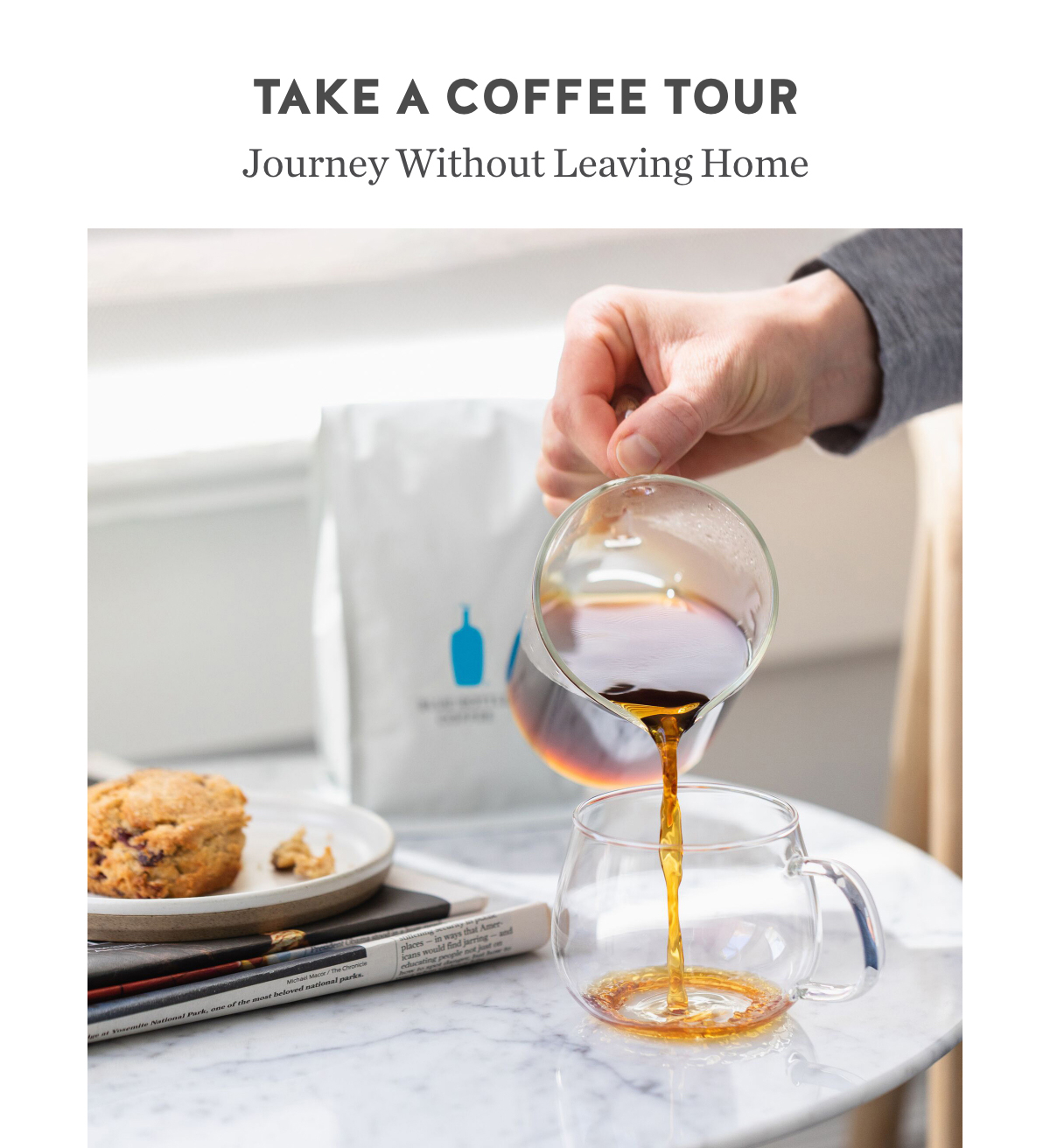 Take a coffee tour. Journey without leaving home.