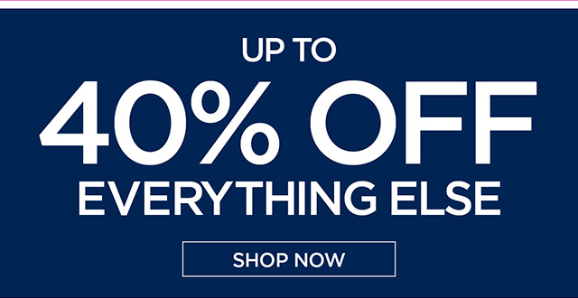 Up to 40% Off Everything