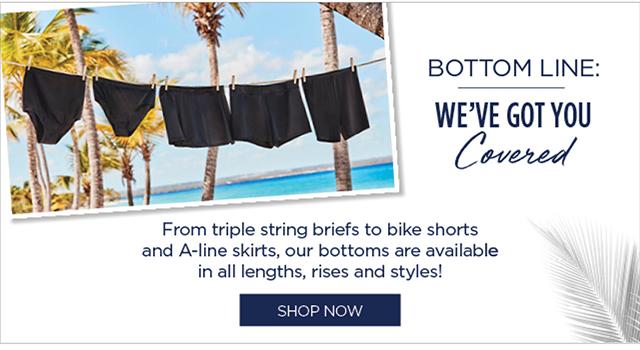 Bottom Line - We've Got You Covered - Shop Bottoms