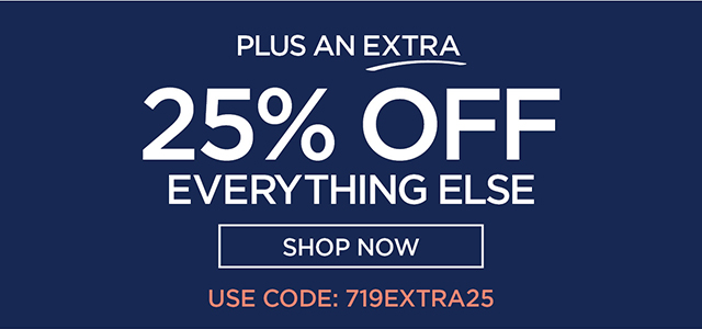 Plus Extra 25% Off Everything Else - shop now