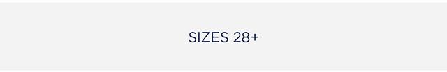 Sizes 28+