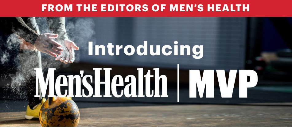 From the Editors of Men's Health. Introducing Men's Health MVP