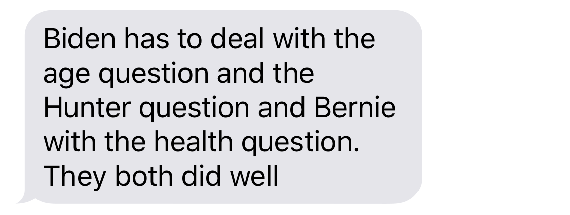 HOWARD DEAN: Biden has to deal with the age question and the Hunter questions and Bernie with the health question. They both did well.