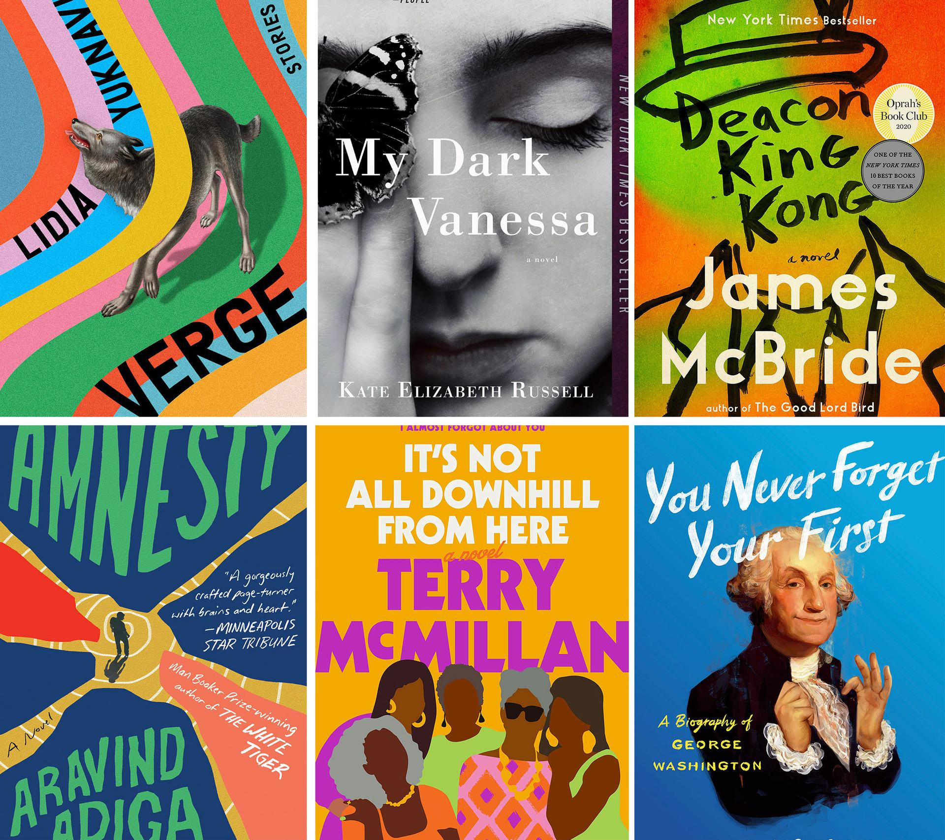 Grid of book covers: Verge by Lidia Yuknavitch, My Dark Vanessa by Kate Elizabeth Russell, Deacon King Kong by James McBride, Amnesty by Aravind Adiga, It's Not All Downhill From Here by Terry McMillan, You Never Forget Your First by Alexis Coe
